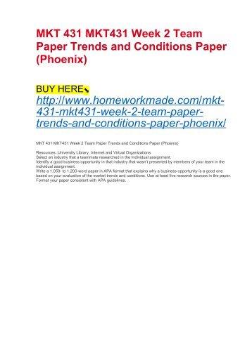 MKT 431 MKT431 Week 2 Team Paper Trends and Conditions Paper (Phoenix)