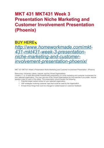 MKT 431 MKT431 Week 3 Presentation Niche Marketing and Customer Involvement Presentation (Phoenix)