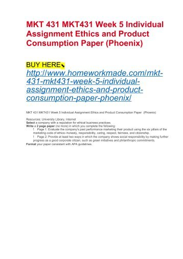 MKT 431 MKT431 Week 5 Individual Assignment Ethics and Product Consumption Paper (Phoenix)