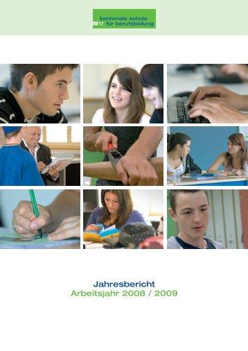 Jahresbericht Arbeitsjahr 2008 / 2009 - Kantonale Schule für ...
