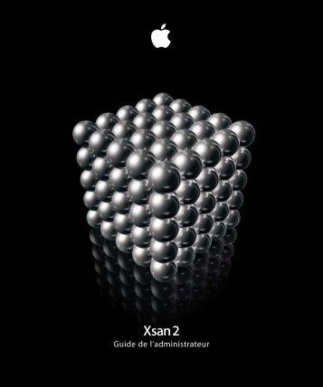 Apple Guide de l'administrateur d'Xsan 2 - Guide de l'administrateur d'Xsan 2
