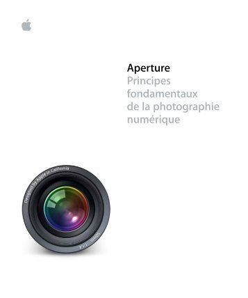 Apple Aperture - Principes fondamentaux de la photographie numérique - Aperture - Principes fondamentaux de la photographie numérique