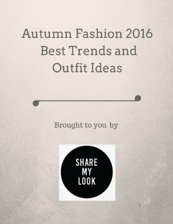 Autumn Fashion 2016 Best Trends and Outfit Ideas