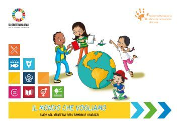 Il mondo che vogliamo - The World We Want, Guide to the Goals for Children and Young People Italian