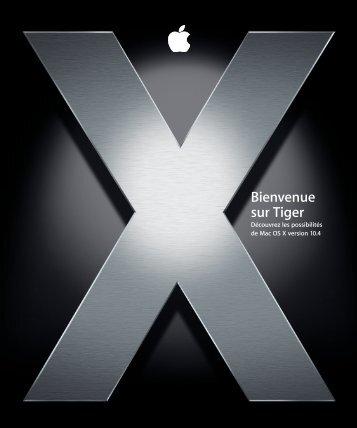 Apple Mac OS X v10.4 Tiger - Bienvenue - Mac OS X v10.4 Tiger - Bienvenue