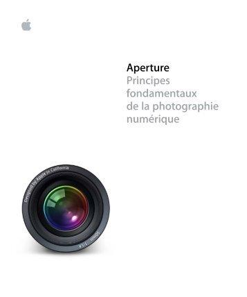 Apple Principes fondamentaux de la photographie numérique d'Aperture - Principes fondamentaux de la photographie numérique d'Aperture