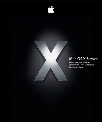 Apple Mac OS X Server v10.4 - Mise à niveau et migration - Mac OS X Server v10.4 - Mise à niveau et migration