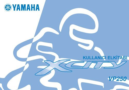 Yamaha Xcity250 2012 Manuale D Istruzioni T Uuml Rk Ccedil E