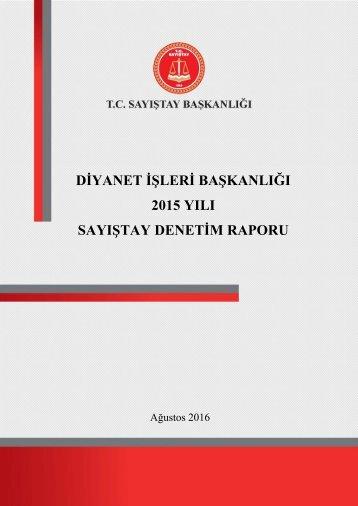 DĠYANET ĠġLERĠ BAġKANLIĞI 2015 YILI SAYIġTAY DENETĠM RAPORU