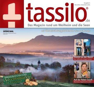 Tassilo, Ausgabe November/Dezember 2016 - Das Magazin rund um Weilheim und die Seen