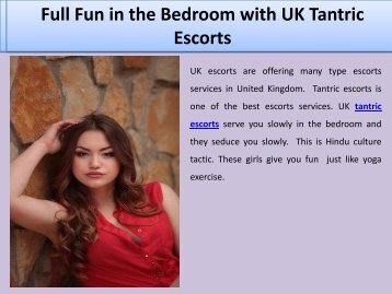 Full Fun in the Bedroom with UK Tantric Escorts
