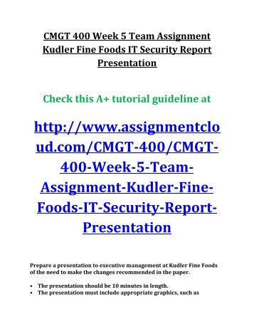 kudler fine foods security report Kudler fine foods week 3 university of phoenix carlene szostak (instructor)   kudler fine foods security report and system review kudler fine foods.