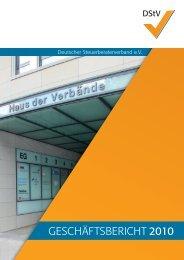 """GESCHÃ""""FTSBERICHT 2010 - Deutscher Steuerberaterverband eV"""