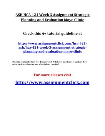 ASH HCA 421 Week 3 Assignment Strategic Planning and Evaluation Mayo Clinic