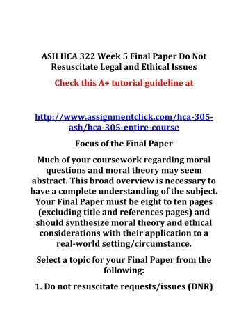 ASH HCA 322 Week 5 Final Paper Do Not Resuscitate Legal and Ethical Issues