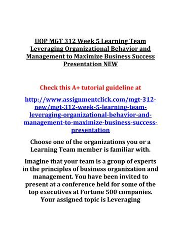 UOP MGT 312 Week 5 Learning Team Leveraging Organizational Behavior and Management to Maximize Business Success Presentation NEW