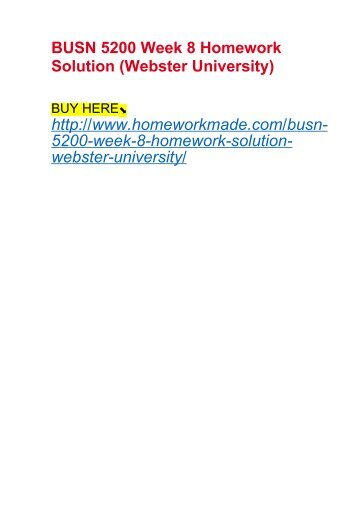 busn 5200 homework week 2 View homework help - week 2 hw freed from business 5200 at webster busn 5200 homework assignment for week 2: for week 2.