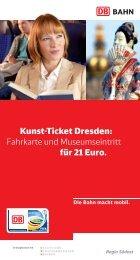 Kunst-Ticket Dresden: Fahrkarte und Museumseintritt für ... - Bahn.de