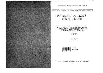 Probleme de fizica pentru liceu - Mecanica, Termodinamica, Fizica moleculara _ Gabriela Cone & Gheorghe Stanciu