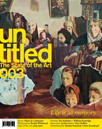 003 Life is all memory. - untitled – The State of the Art