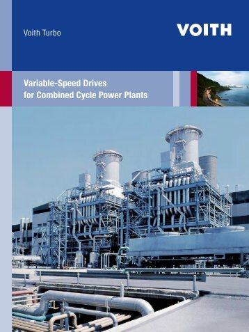 Variable-Speed Drives for Combined Cycle Power Plants - Voith Turbo