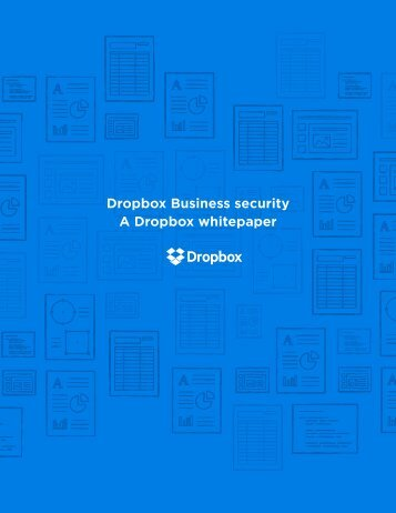 Dropbox Business security A Dropbox whitepaper