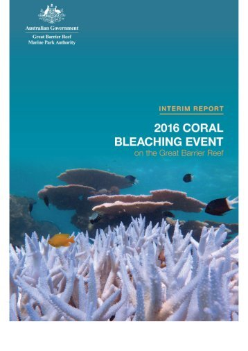 Interim report 2016 coral bleaching event on the Great Barrier Reef
