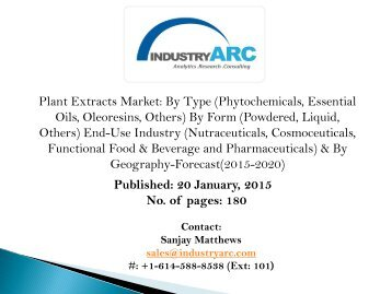 Plant Extracts Market: essential oils derived from botanical extracts are heavily used in cosmetic Industry.