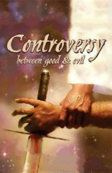 Controversy between Good and Evil by E.G. White