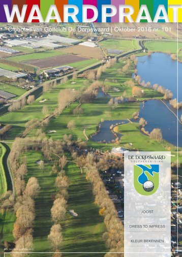 Clubblad van Golfclub De Dorpswaard | Oktober 2016 nr 101