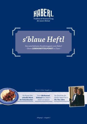 s'blaue Heftl - Haberl Kundenmagazin Ausgabe 2 / 02.11.2016