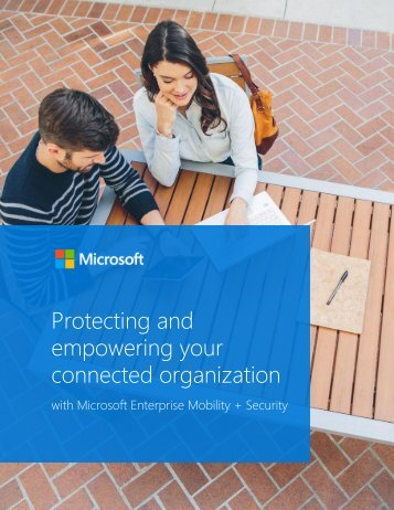 Protecting and empowering your connected organization