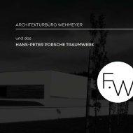Architekturbüro Wehmayer und das HANS-PETER PORSCHE TRAUMWERK