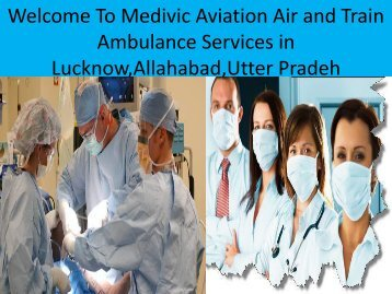 Welcome to Medivic Aviation Provide Air and Train Ambulance Services in Lucknow and Allahabad