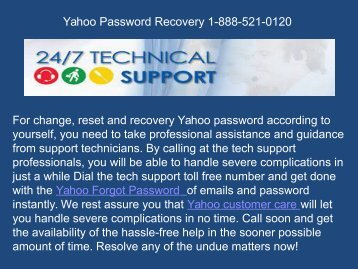 By calling at the Yahoo customer care, you will find solution 1-888-521-0120