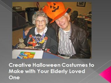 Creative Halloween Costumes to Make with Your Elderly Loved One