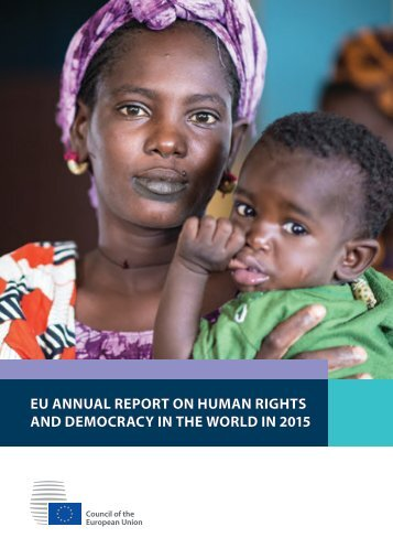 EU ANNUAL REPORT ON HUMAN RIGHTS AND DEMOCRACY IN THE WORLD IN 2015