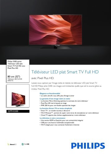 Philips TV LED Philips 32PFH5300 200Hz PMR SMART TV - fiche produit
