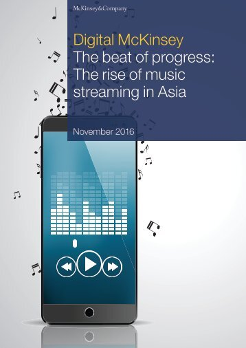 Digital McKinsey The beat of progress The rise of music streaming in Asia