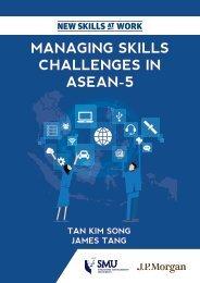 MANAGING SKILLS CHALLENGES IN ASEAN-5