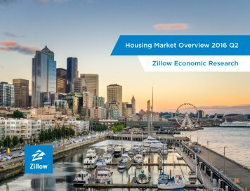 Housing Market Overview 2016 Q2 Zillow Economic Research