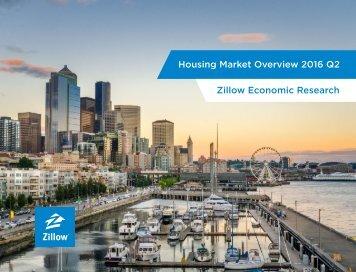 Housing Market Overview 2016 Q2 Zillow Economic Research