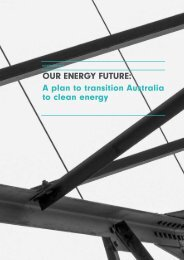OUR ENERGY FUTURE A plan to transition Australia to clean energy