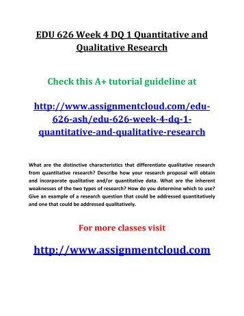 EDU 626 Week 4 DQ 1 Quantitative and Qualitative Research