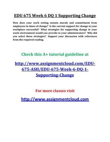 EDU 675 Week 6 DQ 1 Supporting Change