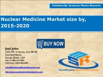 Nuclear Medicine Market: Dynamics, Forecast, Analysis and Supply Demand 2015-2020