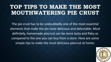 Top Tips to Make the Most Mouthwatering Pie Crust