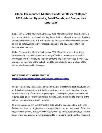 Global Car-mounted Multimedia Market Research Report 2016 - Market Dynamics, Retail Trends, and Competitive Landscape