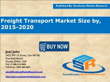Freight Transport Market: Size, Share, competitive landscape, current industry trends by 2015 - 2020