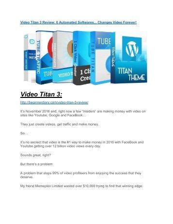 Video Titan 3 review & huge +100 bonus items